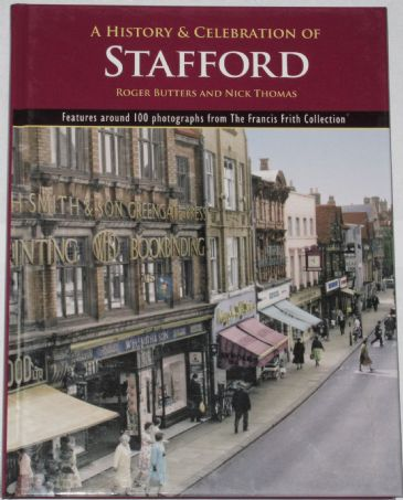A History and Celebration of Stafford, by Roger Butters and Nick Thomas